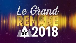 Le Grand Remake de 2018